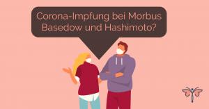 Corona Impfung Morbus Basedow Hashimoto
